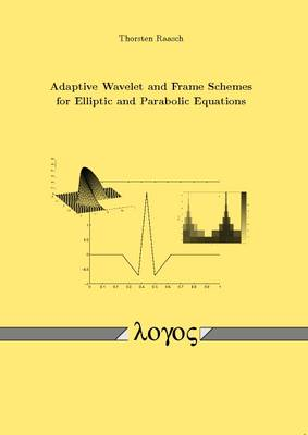 Adaptive Wavelet and Frame Schemes for Elliptic and Parabolic Equations (Paperback)