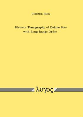 Discrete Tomography of Delone Sets with Long-Range Order (Paperback)