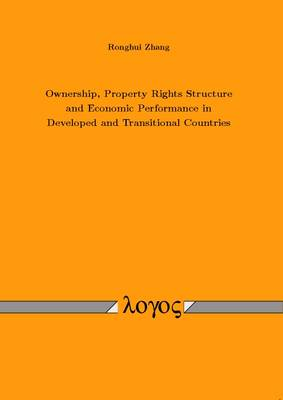 Ownership, Property Rights Structure and Economic Performance in Developed and Transitional Countries (Paperback)