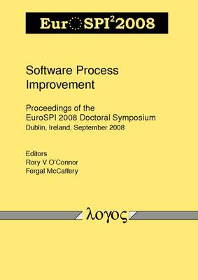 Software Process Improvement: Proceedings of the Eurospi 2008 Doctoral Symposium (Paperback)