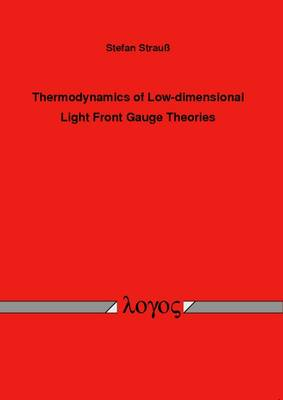 Thermodynamics of Low-Dimensional Light Front Gauge Theories (Paperback)