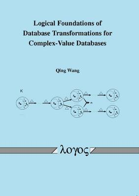 Logical Foundations of Database Transformations for Complex-Value Databases (Paperback)