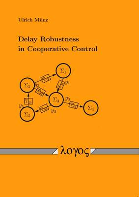 Delay Robustness in Cooperative Control (Paperback)