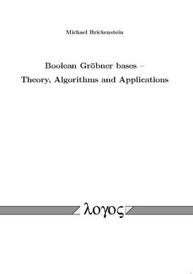 Boolean GroBner Bases - Theory, Algorithms and Applications (Paperback)