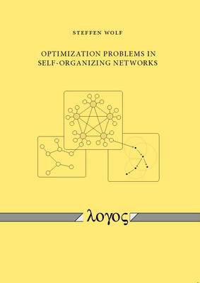 Optimization Problems in Self-Organizing Networks (Paperback)