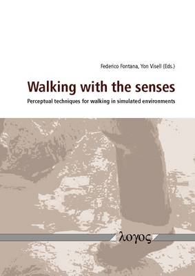 Walking with the Senses: Perceptual Techniques for Walking in Simulated Environments (Paperback)