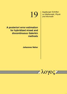 A Posteriori Error Estimation for Hybridized Mixed and Discontinuous Galerkin Methods - Augsburger Schriften zur Mathematik, Physik und Informatik 19 (Paperback)