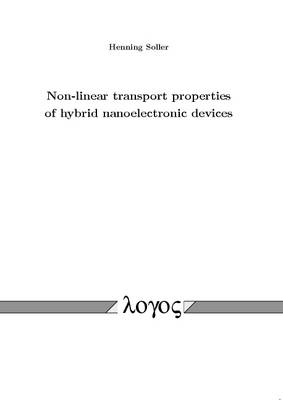 Non-Linear Transport Properties of Hybrid Nanoelectronic Devices (Paperback)