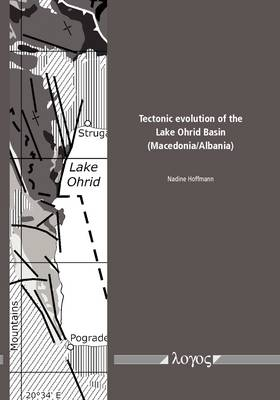 Tectonic Evolution of the Lake Ohrid Basin (Macedonia/Albania) (Paperback)