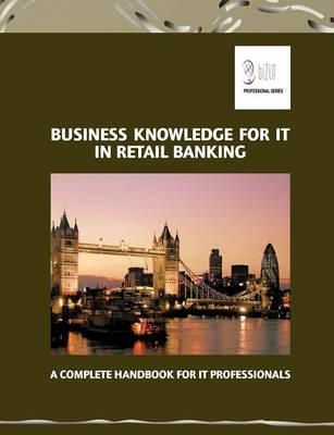 Business Knowledge for It in Retail Banking (Paperback)