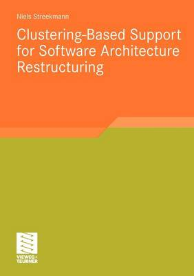 Clustering-Based Support for Software Architecture Restructuring - Software Engineering Research (Paperback)