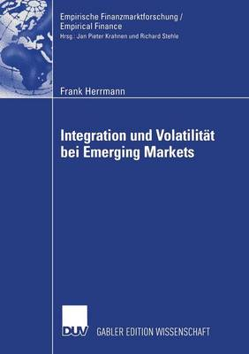 Integration Und Volatilitat Bei Emerging Markets - Empirische Finanzmarktforschung/Empirical Finance (Paperback)