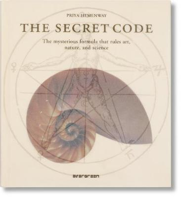 The Secret Code: The Mysterious Formula That Rules Art, Nature, and Science (Hardback)