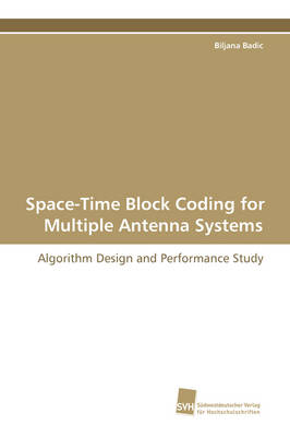 Space-Time Block Coding for Multiple Antenna Systems (Paperback)