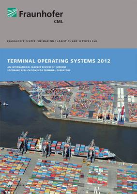 Terminal Operating Systems 2012: An International Market Review of Current Software Applications for Terminal Operators (Paperback)