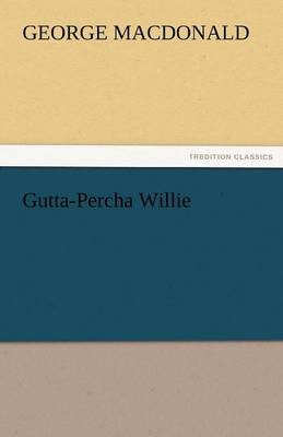 Gutta-Percha Willie (Paperback)