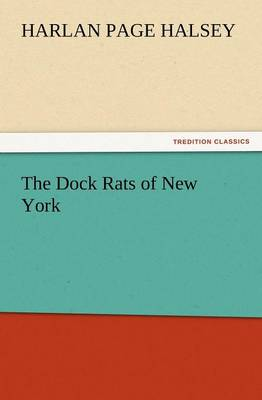 The Dock Rats of New York (Paperback)
