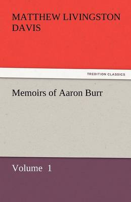 Memoirs of Aaron Burr (Paperback)