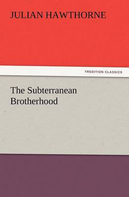The Subterranean Brotherhood (Paperback)