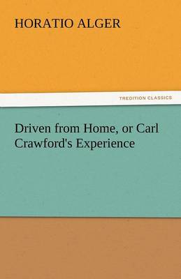 Driven from Home, or Carl Crawford's Experience (Paperback)