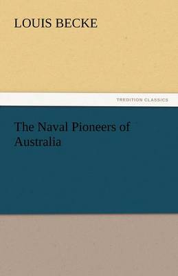 The Naval Pioneers of Australia (Paperback)