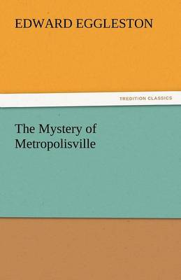The Mystery of Metropolisville (Paperback)