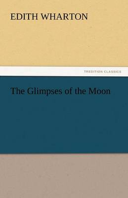 The Glimpses of the Moon (Paperback)