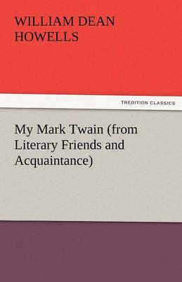 My Mark Twain (from Literary Friends and Acquaintance) (Paperback)