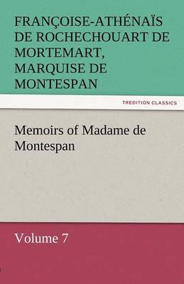 Memoirs of Madame de Montespan - Volume 7 (Paperback)