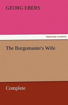 The Burgomaster's Wife - Complete (Paperback)