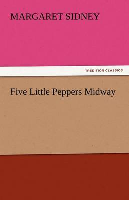 Five Little Peppers Midway (Paperback)