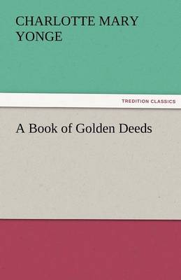 A Book of Golden Deeds (Paperback)
