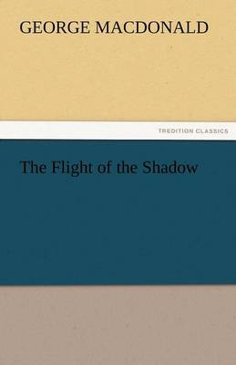 The Flight of the Shadow (Paperback)