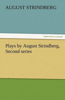 Plays by August Strindberg, Second Series (Paperback)