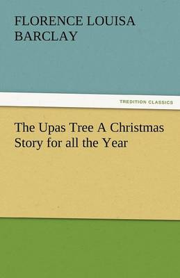 The Upas Tree a Christmas Story for All the Year (Paperback)