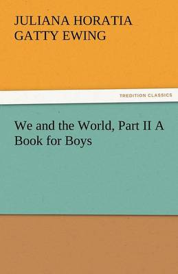 We and the World, Part II a Book for Boys (Paperback)