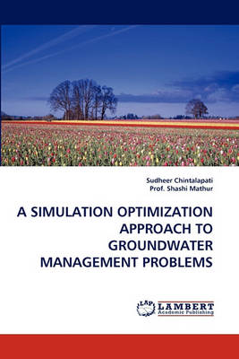 A Simulation Optimization Approach to Groundwater Management Problems (Paperback)