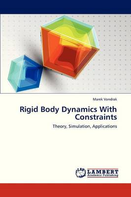 Rigid Body Dynamics with Constraints (Paperback)