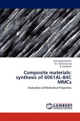 Composite Materials: Synthesis of 6061al-B4c Mmcs (Paperback)
