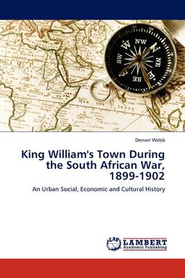King William's Town During the South African War, 1899-1902 (Paperback)
