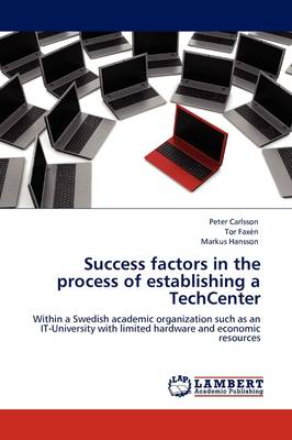 Success Factors in the Process of Establishing a Techcenter (Paperback)