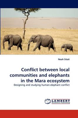 Conflict Between Local Communities and Elephants in the Mara Ecosystem (Paperback)