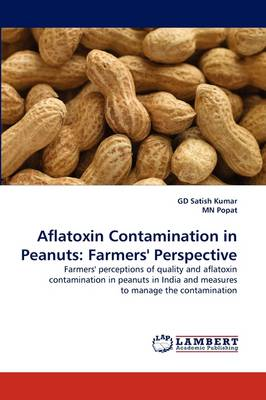 Aflatoxin Contamination in Peanuts: Farmers' Perspective (Paperback)
