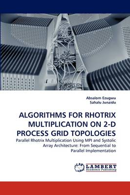 Algorithms for Rhotrix Multiplication on 2-D Process Grid Topologies (Paperback)