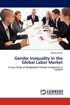 Gender Inequality in the Global Labor Market (Paperback)