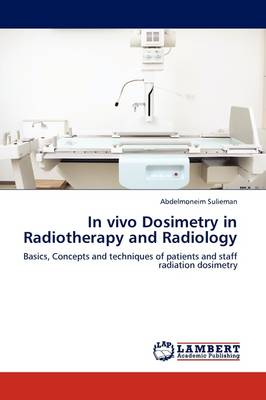 In Vivo Dosimetry in Radiotherapy and Radiology (Paperback)