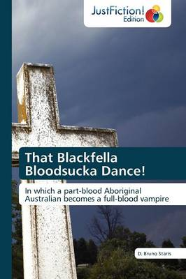That Blackfella Bloodsucka Dance! (Paperback)