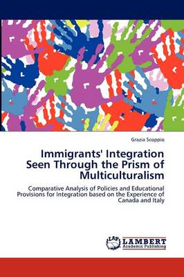 Immigrants' Integration Seen Through the Prism of Multiculturalism (Paperback)