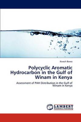 Polycyclic Aromatic Hydrocarbon in the Gulf of Winam in Kenya (Paperback)