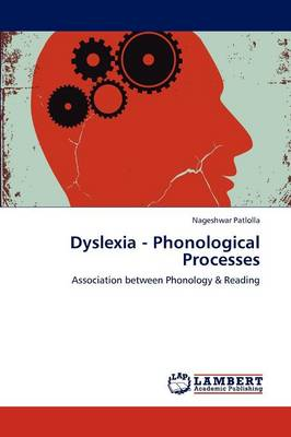 Dyslexia - Phonological Processes (Paperback)